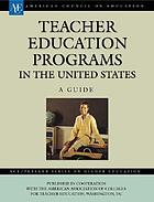 Teacher education programs in the United States : a guide