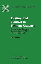 Destiny and control in human systems : studies in the interactive connectedness of time (chronotopology)