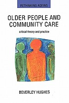 Older people and community care : critical theory and practiceCritical theory and practice