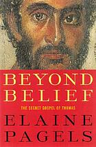 Beyond belief : the secret Gospel of Thomas