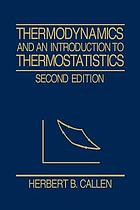 Thermodynamics : an introduction to the physical theories of equilibrium thermostatics and irreversible thermodynamics