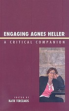 Engaging Agnes Heller : a critical companion