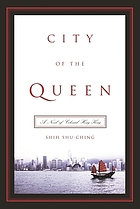 City of the queen : a novel of colonial Hong Kong