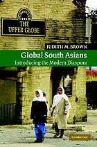 Global South Asians : introducing the modern diaspora