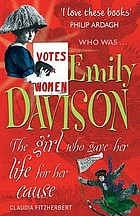 Who was Emily Davison : the girl who gave her life for her cause.