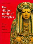 The hidden tombs of Memphis : new discoveries from the time of Tutankhamun and Ramesses the Great