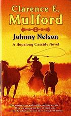 Johnny Nelson : a Hopalong Cassidy novel