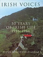 Irish voices : fifty years of Irish life, 1916-1966