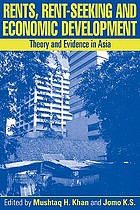 Rents, rent-seeking and economic development : theory and evidence in Asia