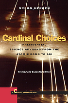 Cardinal choices : presidential science advising from the atomic bomb to SDI