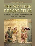 The Western perspective : prehistory to the Enlightenment. Vol. 1, To 1715