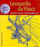 Leonardo da Vinci : dreams, schemes and flying machines