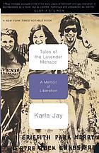 Tales of the Lavender Menace : a memoir of liberation
