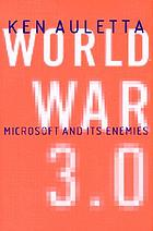 World War 3.0 : Microsoft and its enemies