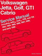 Volkswagen Jetta, Golf, GTI, Cabrio service manual : including Jetta, Golf, GTI: VR6, and TDI 1993, 1994, 1995, 1996, 1997, 1998 and early 1999