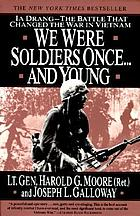 We were soldiers once... and young : Ia Drang: the battle that changed the war i Vietnam