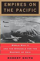 Empires on the Pacific : world war II and the struggle for the mastery af Asia