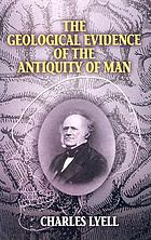 The geological evidences of the antiquity of man, with remarks on theories of the origin of species by variation