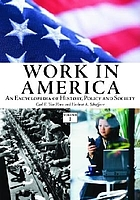 Work in America : an encyclopedia of history, policy, and society