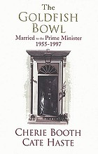 The goldfish bowl : married to the Prime Minister