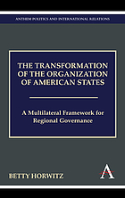 The transformation of the Organization of American States : a multilateral framework for regional governance