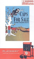 Caps for sale and other storybook classics