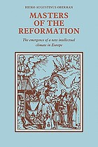 Masters of the reformation : the emergence of a new intellectual climate in Europe