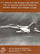 The 3d Marine Aircraft Wing in Desert Shield and Desert Storm