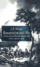 Romanticism and war : a study of British Romantic Period writers and the Napoleonic Wars