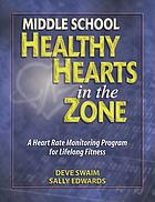 Middle school healthy hearts in the zone : a heart rate monitoring program for lifelong fitness