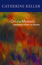 On the mystery : discerning divinity in process
