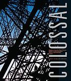 Colossal : engineering the Suez Canal, Statue of Liberty, Eiffel Tower, and Panama Canal : transcontinental ambition in France and the United States during the long nineteenth century