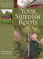 Your Swedish roots : a step by step handbook