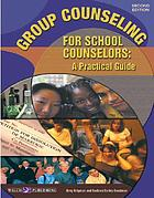 Group counseling for school counselors : a practical guide