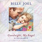 Goodnight, my angel : a lullabye