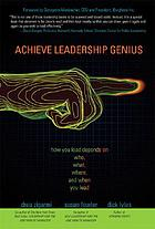 Achieve leadership genius : how you lead depends on who, what, where and when you lead
