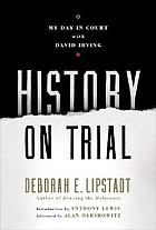 History on trial : my day in court with David Irving