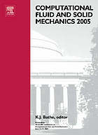 Computational fluid and solid mechanics 2005 : proceedings, third MIT Conference on Computational Fluid and Solid Mechanics, June 14-17, 2005
