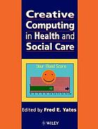 Creative computing in health and social care