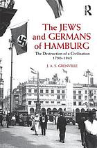 The Jews and Germans in Hamburg : the destruction of a civilization 1790-1945