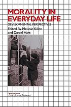 Morality in everyday life : developmental perspectives