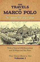 The travels of Marco Polo : the complete Yule-Cordier edition : including the unabridged third edition (1903) of Henry Yule's annotated translation, as revised by Henri Cordier, together with Cordier's later volume of notes and addenda (1920)