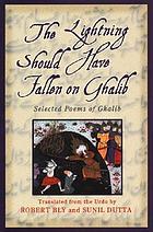 The lightning should have fallen on Ghalib : selected poems of Ghalib