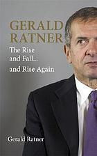 GERALD RATNER - The Rise and Fall and Rise Again