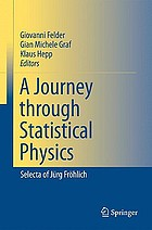 A journey through statistical physics : from foundations to the quantum hall effect : selecta of Jürg Fröhlich