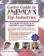 Career guide to America's top industries : essential data on job opportunities in 42 industries