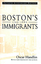 Boston's immigrants [1790-1880]; a study in acculturation