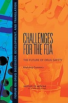Challenges for the FDA the future of drug safety : workshop summary