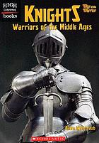 Knights : warriors of the Middle Ages