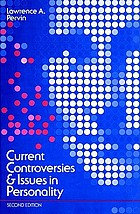 Current controversies and issues in personality